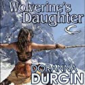 Wolverine's Daughter (       UNABRIDGED) by Doranna Durgin Narrated by Arika Escalona