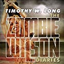 The Zombie Wilson Diaries (       UNABRIDGED) by Timothy W. Long Narrated by Guy Williams
