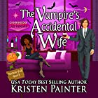 The Vampire's Accidental Wife: Nocturne Falls, Book 8 Audiobook by Kristen Painter Narrated by B.J. Harrison