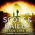 Bleed Like Me: A Scott & Bailey Novel Audiobook by Cath Staincliffe Narrated by Katy Carmichael