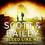 Bleed Like Me: A Scott & Bailey Novel | Cath Staincliffe