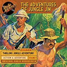 The Adventures of Jungle Jim, Volume 7 Radio/TV Program by Gene Stafford Narrated by  full cast