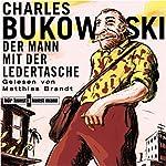 Der Mann mit der Ledertasche | Charles Bukowski