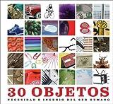 30 Objetos: Necesidad e ingenio del ser humano (Ediciones Varias) (Spanish Edition)