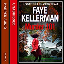 Murder 101: Peter Decker and Rina Lazarus Crime Thriller (       UNABRIDGED) by Faye Kellerman Narrated by Richard Ferrone