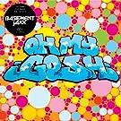Oh My Gosh [CD 1]