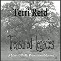 Treasured Legacies: A Mary O'Reilly Paranormal Mystery, Book 12 Audiobook by Terri Reid Narrated by Erin Spencer