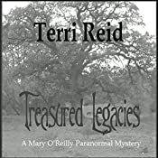 Treasured Legacies: A Mary O'Reilly Paranormal Mystery, Book 12 | Terri Reid