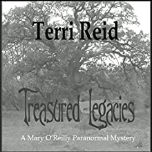 Treasured Legacies: A Mary O'Reilly Paranormal Mystery, Book 12 (       UNABRIDGED) by Terri Reid Narrated by Erin Spencer
