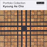 img - for Kyouong Ae Cho (Portfolio Series) (Portfolio Collection) (v. 17) (English and Korean Edition) book / textbook / text book