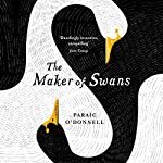 The Maker of Swans | Paraic O'Donnell