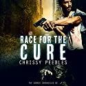 The Zombie Chronicles, Book 2: Race for the Cure (Apocalypse Infection Unleashed, Volume 2) Audiobook by Chrissy Peebles Narrated by Mikael Naramore