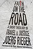 Faith on the Road: A Short Theology of Travel and Justice (Paperback)