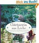 G�rtnerin aus Liebe: Von der gr�nen W...