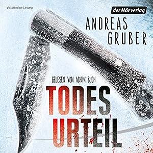 Todesurteil (       ungekürzt) von Andreas Gruber Gesprochen von: Achim Buch