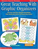 img - for Great Teaching With Graphic Organizers: Lessons and Fun-Shaped Templates that Motivate Kids of All Learning Styles! (Grades 2-4) book / textbook / text book