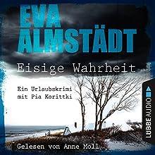 Eisige Wahrheit: Ein Urlaubskrimi mit Pia Korittki Hörbuch von Eva Almstädt Gesprochen von: Anne Moll