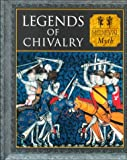 Legends of Chivalry: Medieval Myth (Myth and Mankind) (070543673X) by Allan, Tony
