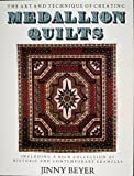 Medallion Quilts: The Art and Technique of Creating Medallion Quilts, Including a Rich Collection of Historic and Contemporary Examples (0939009021) by Beyer, Jinny