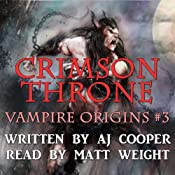 Crimson Throne: Vampire Origins, Book 3 | AJ Cooper
