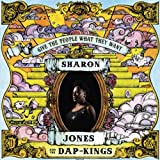 Give The People What They Want Sharon Jones and The Dap-Kings