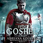 Fifth Gospel - A Novel (Rosicrucian Quintet)   Adriana Koulias