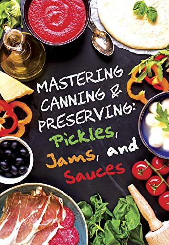Pickles, Jams, and Sauces (Mastering Canning and Preserving Book 1) by Marissa Marie, Anna Morgan, David Maxwell