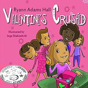 Valentine's Crushed   [Ryann Adams Hall]