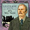 Lestrade and the Gift of the Prince Audiobook by M. J. Trow Narrated by M. J. Trow