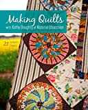 img - for Making Quilts with Kathy Doughty of Material Obsession: 21 Authentic Projects book / textbook / text book
