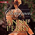 A Christmas Hope: A Novel (       UNABRIDGED) by Anne Perry Narrated by Simon Prebble