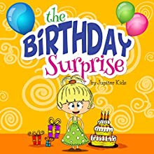 The Birthday Surprise (       UNABRIDGED) by Jupiter Kids Narrated by Erica Harte