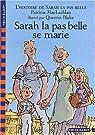 L'Histoire de Sarah la pas belle, tome 2 : Sarah la pas belle se marie