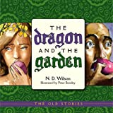 The Dragon & the Garden (Old Stories)