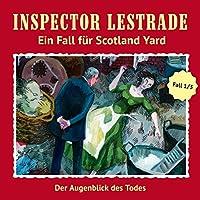 Der Augenblick des Todes (Inspector Lestrade: Ein Fall für Scotland Yard 1) Hörbuch
