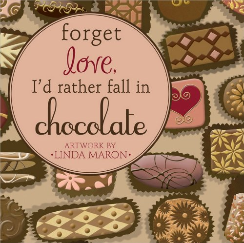 forget-love-id-rather-fall-in-chocolate