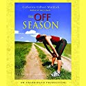 The Off Season Audiobook by Catherine Gilbert Murdock Narrated by Nataile Moore