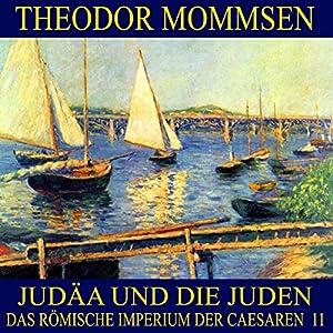 Judäa und die Juden (Das Römische Imperium der Caesaren 11) Hörbuch