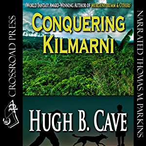 Conquering Kilmarnie | [Hugh B. Cave]