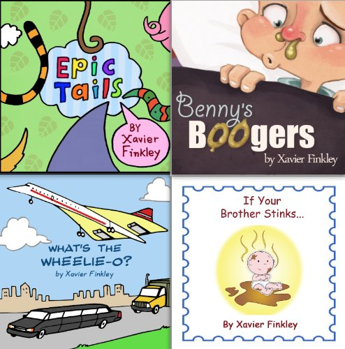 The Xavier Finkley Collection: Four Silly Children's Picture Books in One!