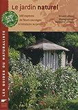 echange, troc Vincent Albouy, Guillaume Lemoine, Dominique Labadie - Le jardin naturel : 148 espèces de fleurs sauvages à introduire au jardin