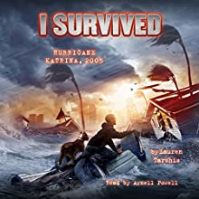 I Survived Hurricane Katrina, 2005: I Survived, Book 3 Audiobook by Lauren Tarshis Narrated by Arnell Powell
