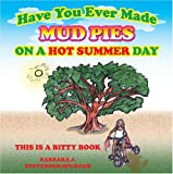 Have You Ever Made Mud Pies On A Hot Summer Day?
