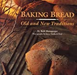 Baking Bread: Old and New Traditions (0811800784) by Hensperger, Beth