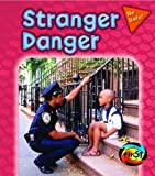 img - for Stranger Danger (Be Safe!) book / textbook / text book