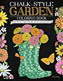 img - for Chalk-Style Garden Coloring Book: Color With All Types of Markers, Gel Pens & Colored Pencils book / textbook / text book