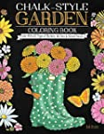 Chalk-Style Garden Coloring Book: Col...