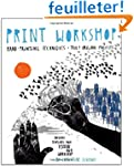 Print Workshop: Hand-Printing Techniq...