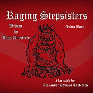 Raging Stepsisters: Pilfered from the Pages of The Minstrel's Tale | [Anna Questerly]