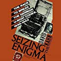 Seizing the Enigma: The Race to Break the German U-Boats Codes, 1939–1943 Audiobook by David Kahn Narrated by Bernard Mayes